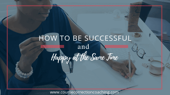 How to Be Successful and Happy at the Same Time