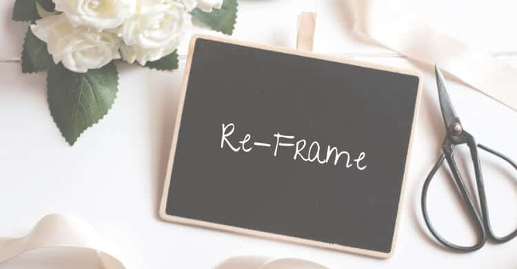 Picture of chalk board that says re-frame
