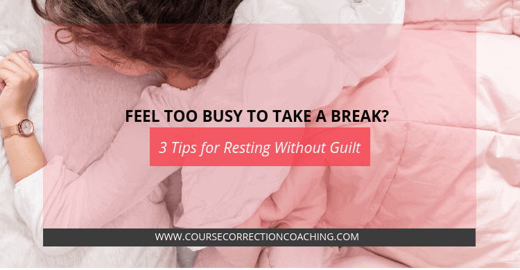 3 Tips for Resting Without Guilt Title Image