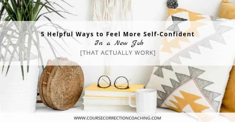5 Helpful Ways to Feel More Self-Confident In a New Job Title Picture