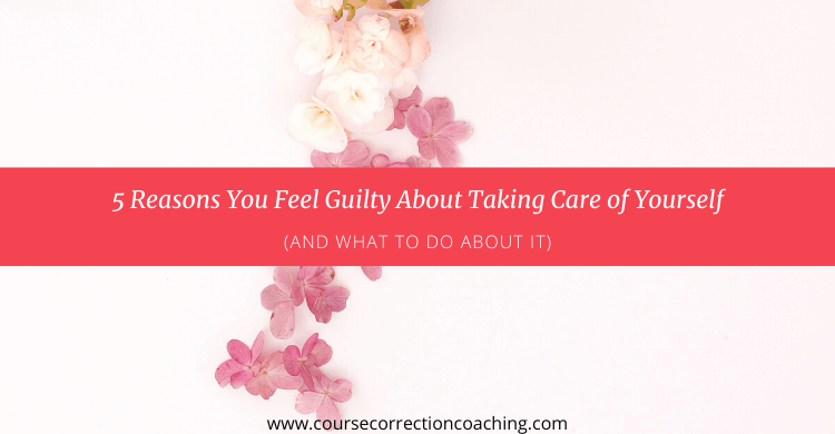 Title Image for Article About Feeling Guilty About Taking Care of Yourself