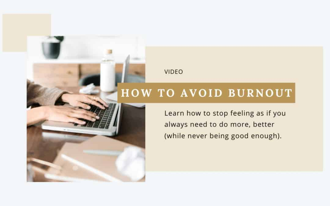 How To Avoid Burnout As An Overachiever [VIDEO]