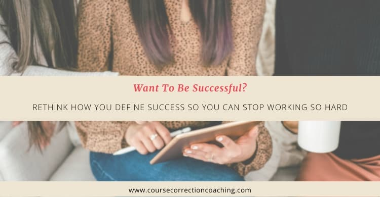 Featured Image for Want to Be Successful Then Rethink How You Define Success Article