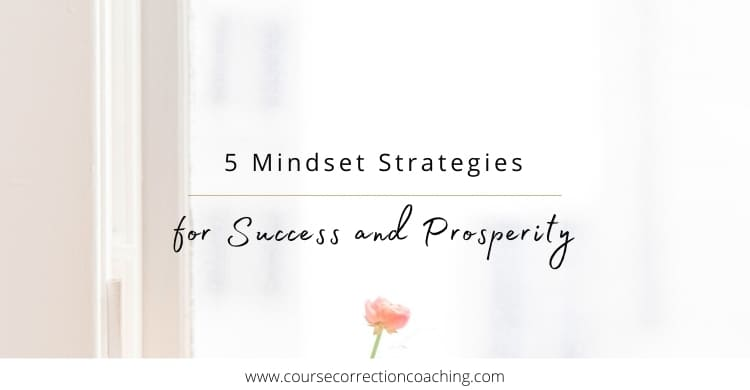 5 Mindset Strategies For Success And Prosperity